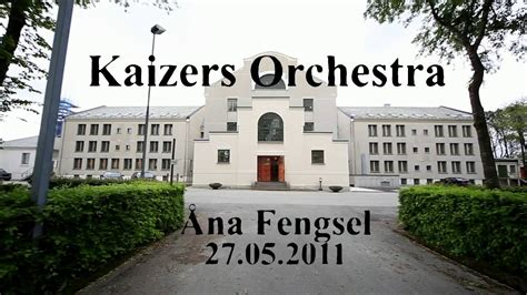 Kaizers Orchestra - Åna Fengsel 2011 - YouTube
