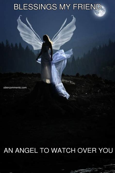 BLESSINGS MY FRIEND AN ANGEL TO WATCH OVER YOU - Angel
