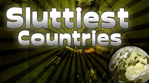 SLUTTIEST COUNTRIES! MOST PROMISCUOUS COUNTRIES! Modern