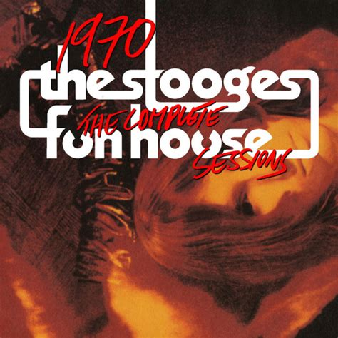 The Stooges - Complete Funhouse Sessions | Rhino