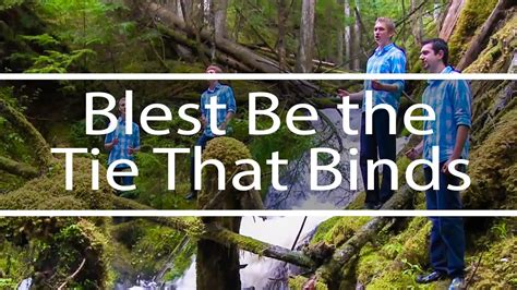 Blest Be the Tie That Binds   God So Loved the World